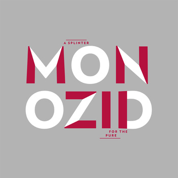 Monozid - A Splinter for the Pure