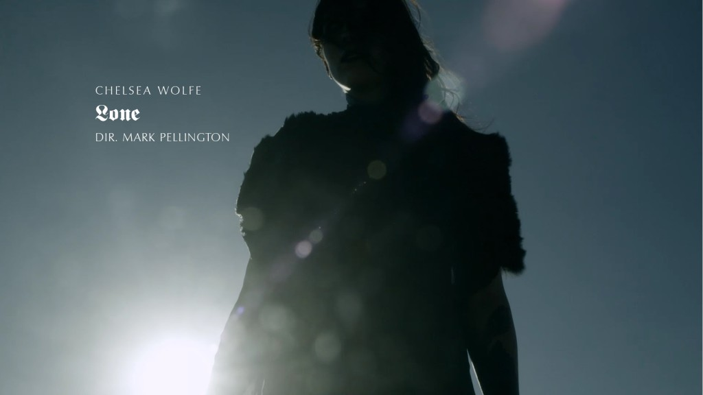music video : Chelsea Wolfe – Lone