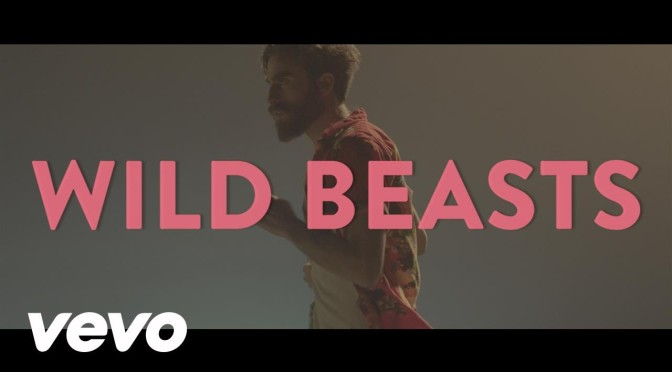music video : Wild Beasts – Wanderlust