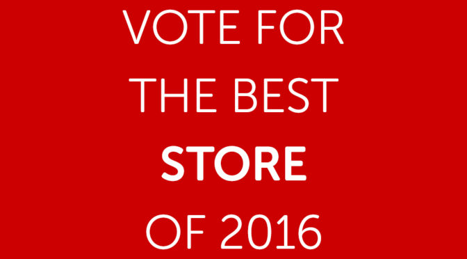 Vote for the Best Store of 2016