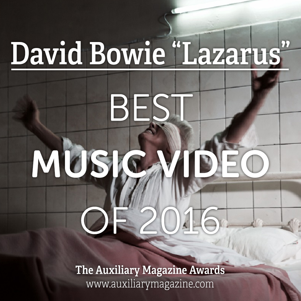 The Auxiliary Awards Best Music Video of 2016 Lazarus by David Bowie
