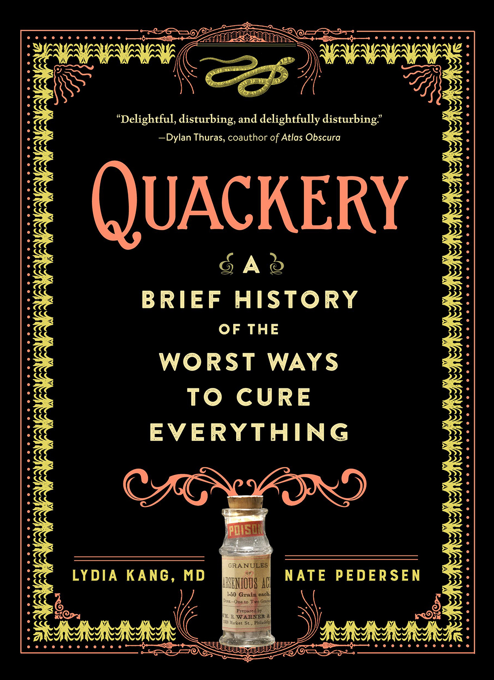 Quackery A Brief History of the Worst Ways to Cure Everything by Lydia Kang and Nate Pedersen